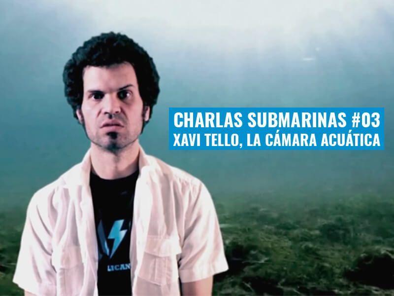 xavi-tello-la-camara-acuatica-charlas-submarinas