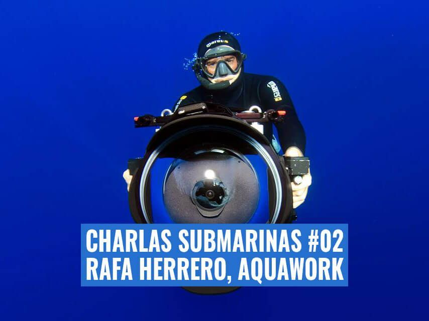 rafa-herrero-charlas-submarinas-02-videosub-aquawork